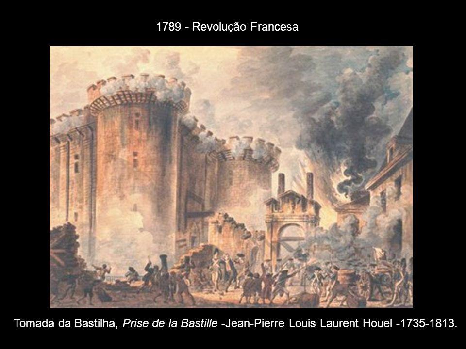 1789 - Revolução Francesa Tomada da Bastilha, Prise de la Bastille -Jean-Pierre Louis Laurent Houel -1735-1813.