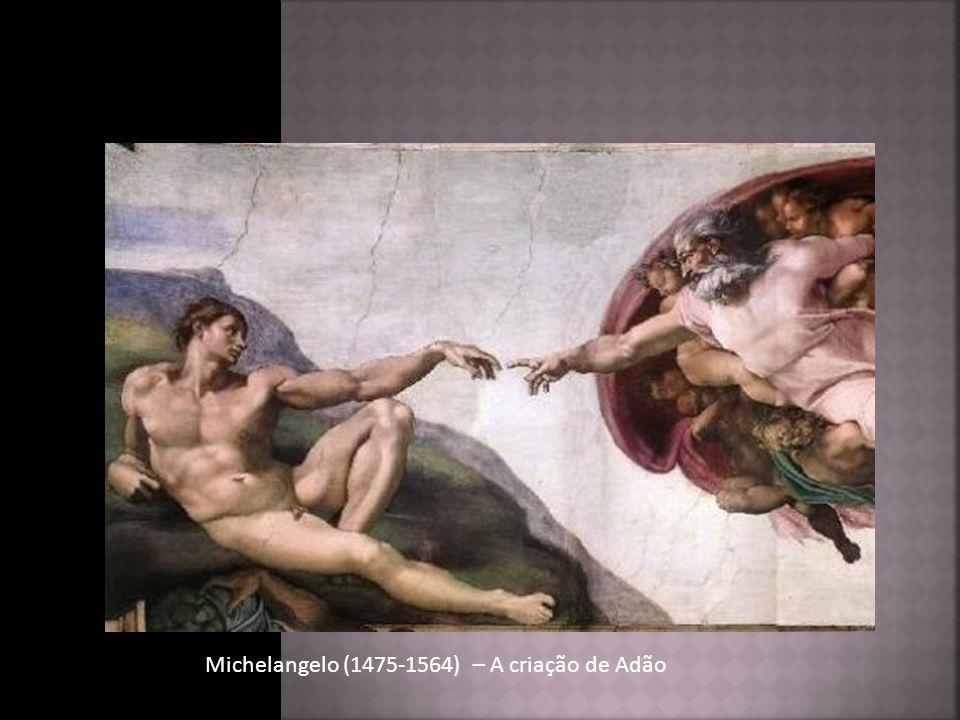 Michelangelo (1475-1564) – A criação de Adão