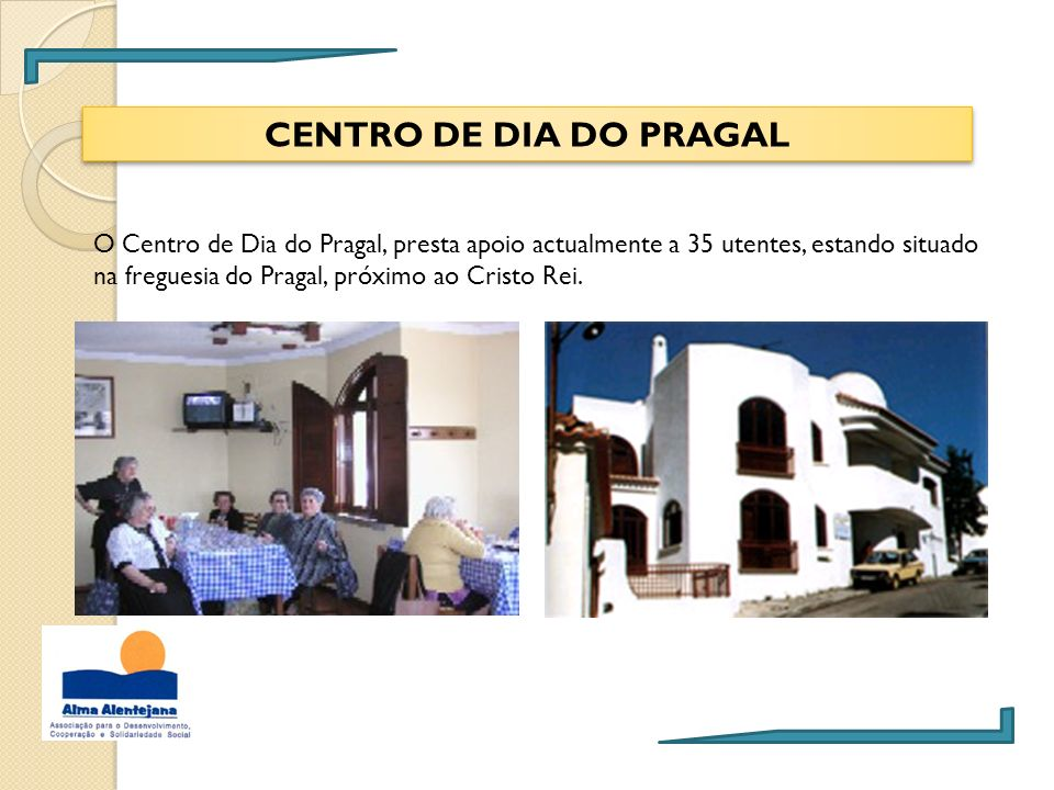 CENTRO DE DIA DO PRAGAL