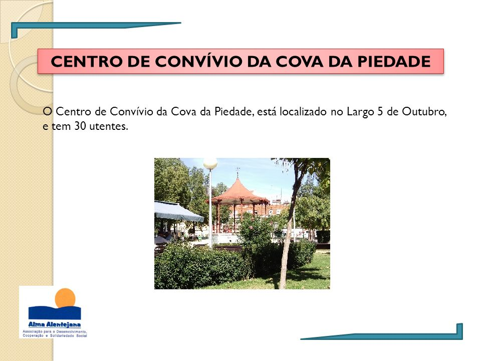 CENTRO DE CONVÍVIO DA COVA DA PIEDADE