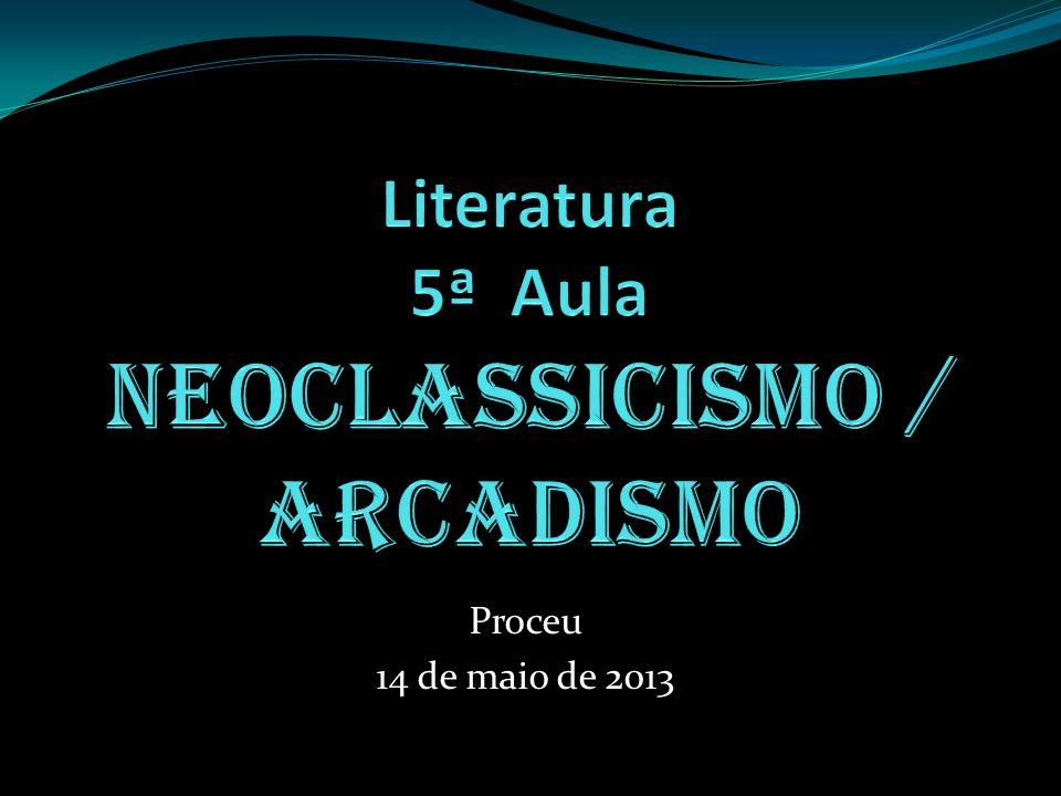 Literatura 5ª Aula Neoclassicismo / Arcadismo