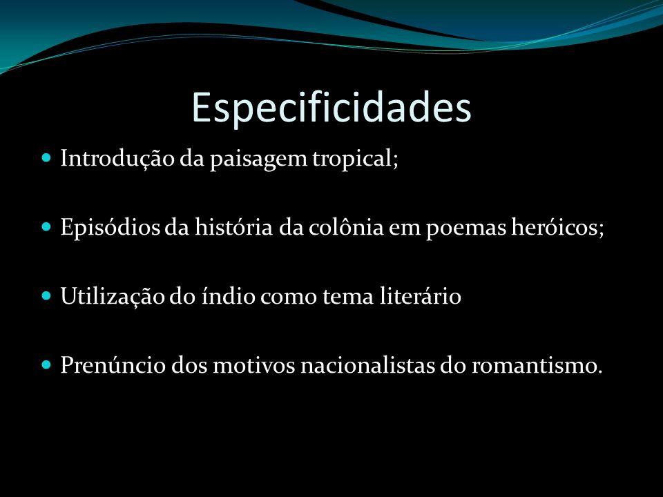 Especificidades Introdução da paisagem tropical;