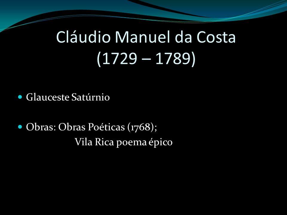 Cláudio Manuel da Costa (1729 – 1789)