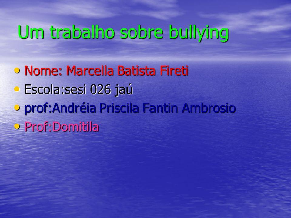 Um trabalho sobre bullying
