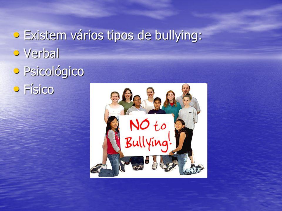 Existem vários tipos de bullying: