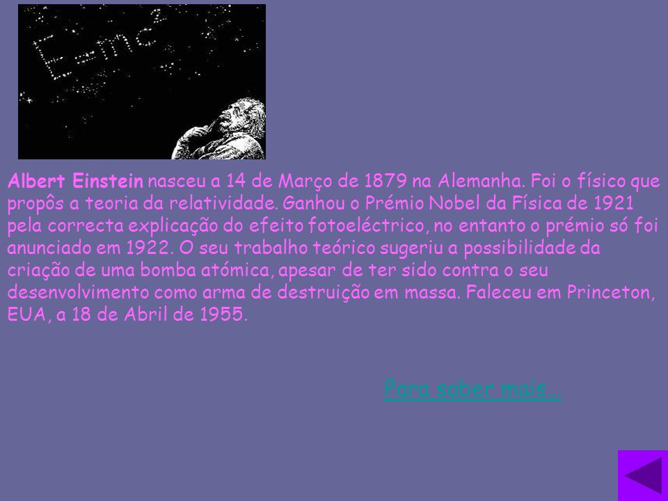 Albert Einstein nasceu a 14 de Março de 1879 na Alemanha