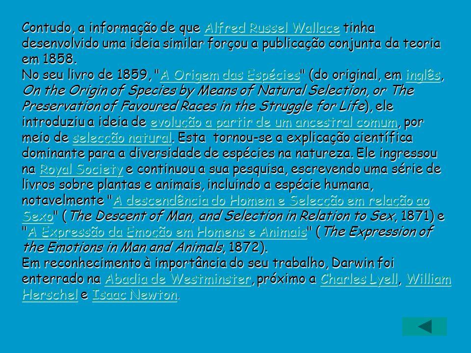Contudo, a informação de que Alfred Russel Wallace tinha desenvolvido uma ideia similar forçou a publicação conjunta da teoria em 1858.