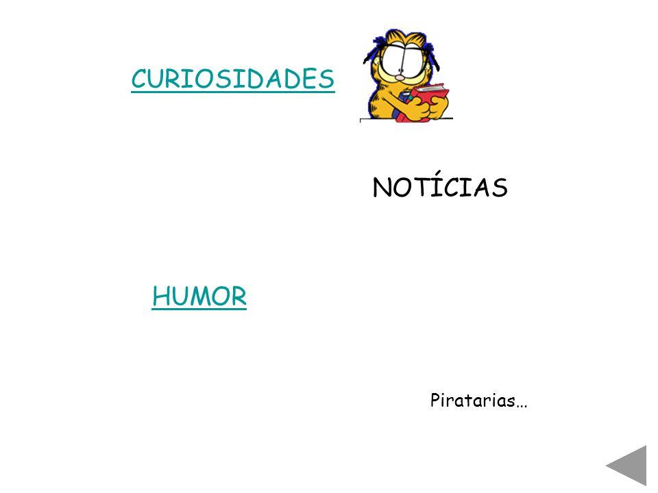CURIOSIDADES NOTÍCIAS HUMOR Piratarias…
