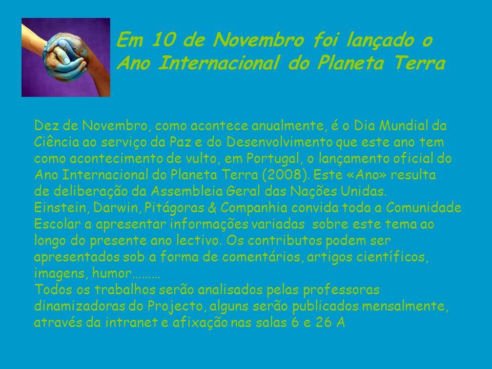 Em 10 de Novembro foi lançado o Ano Internacional do Planeta Terra