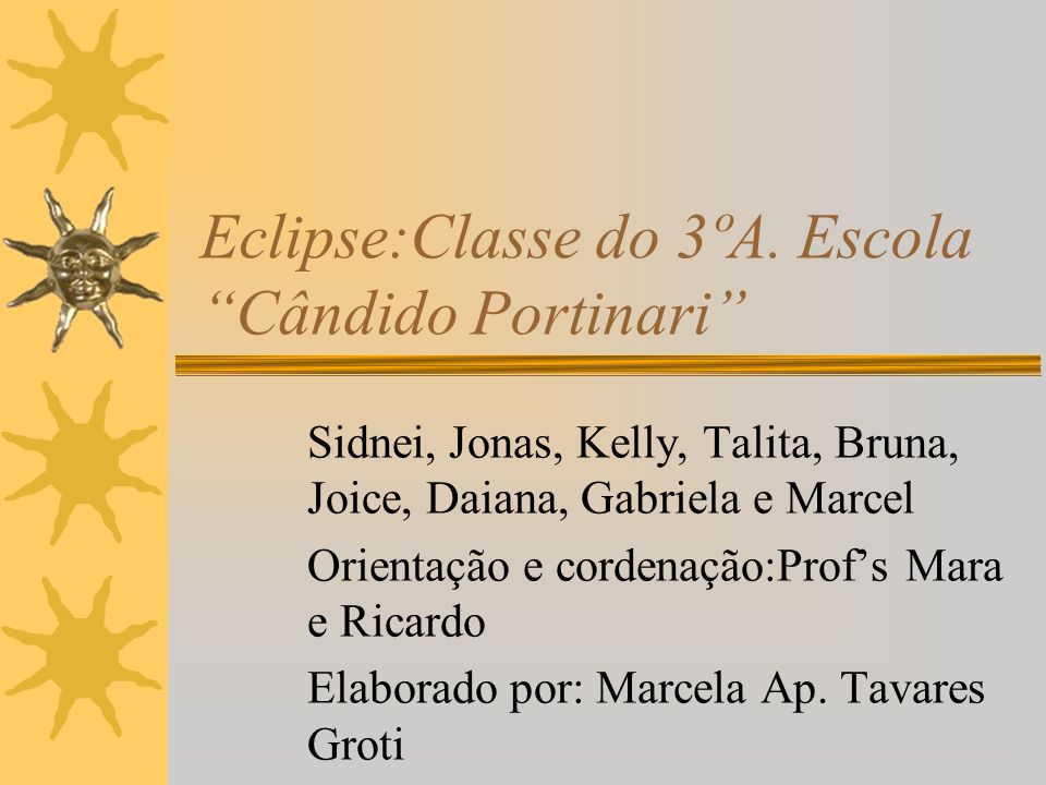 Eclipse:Classe do 3ºA. Escola Cândido Portinari