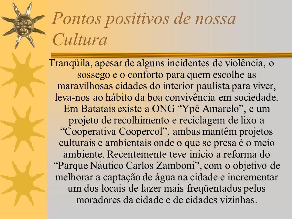 Pontos positivos de nossa Cultura