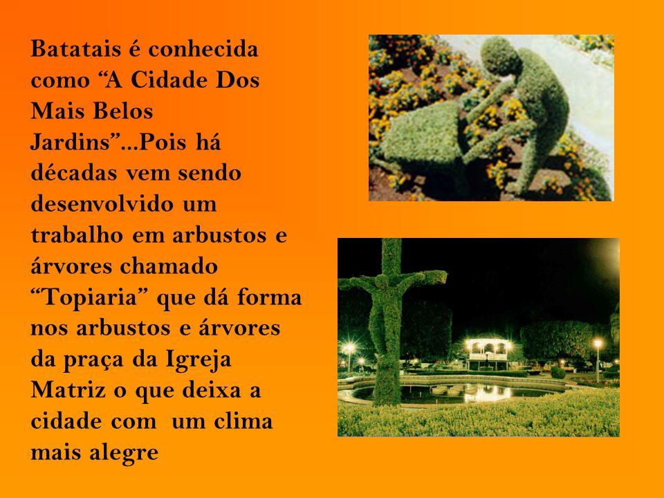 Batatais é conhecida como A Cidade Dos Mais Belos Jardins