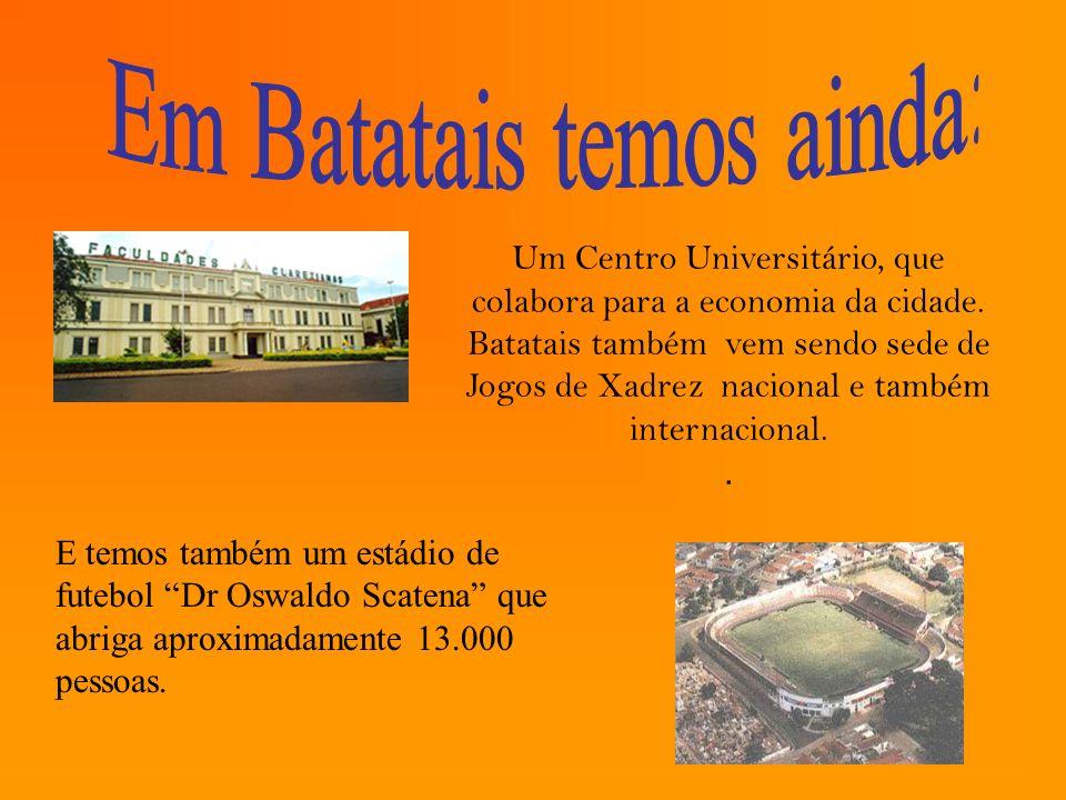 Em Batatais temos ainda: