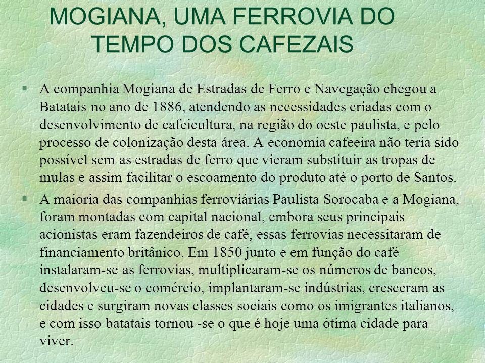 MOGIANA, UMA FERROVIA DO TEMPO DOS CAFEZAIS