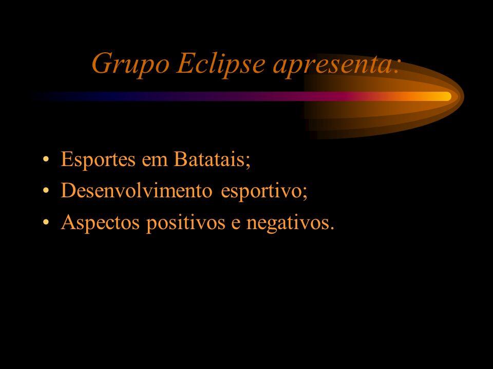 Grupo Eclipse apresenta: