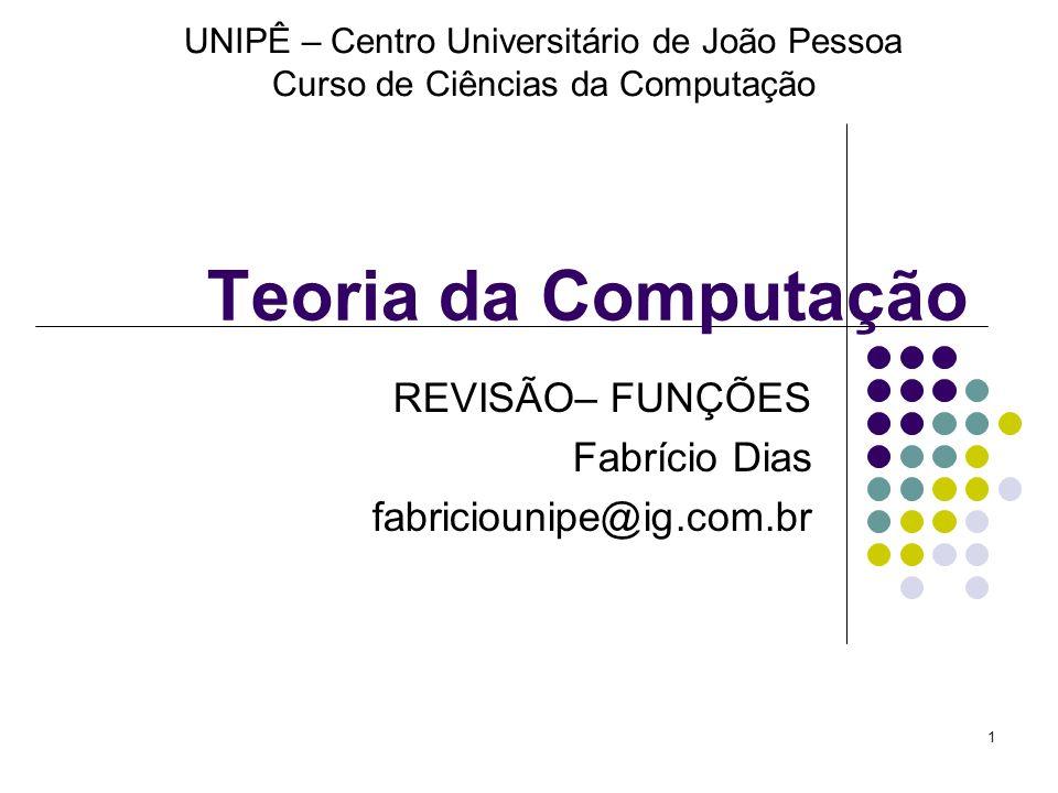 REVISÃO– FUNÇÕES Fabrício Dias fabriciounipe@ig.com.br