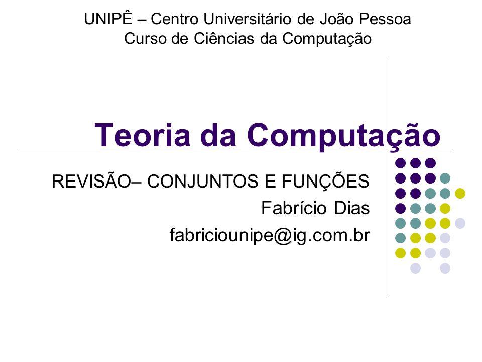 REVISÃO– CONJUNTOS E FUNÇÕES Fabrício Dias fabriciounipe@ig.com.br
