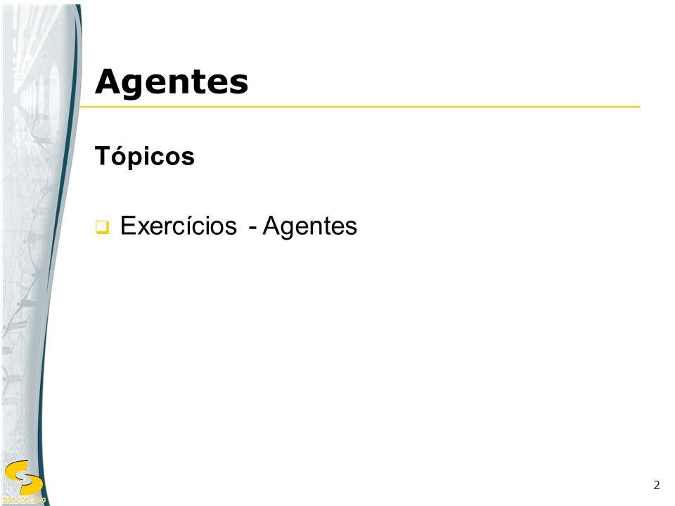 Agentes Tópicos Exercícios - Agentes