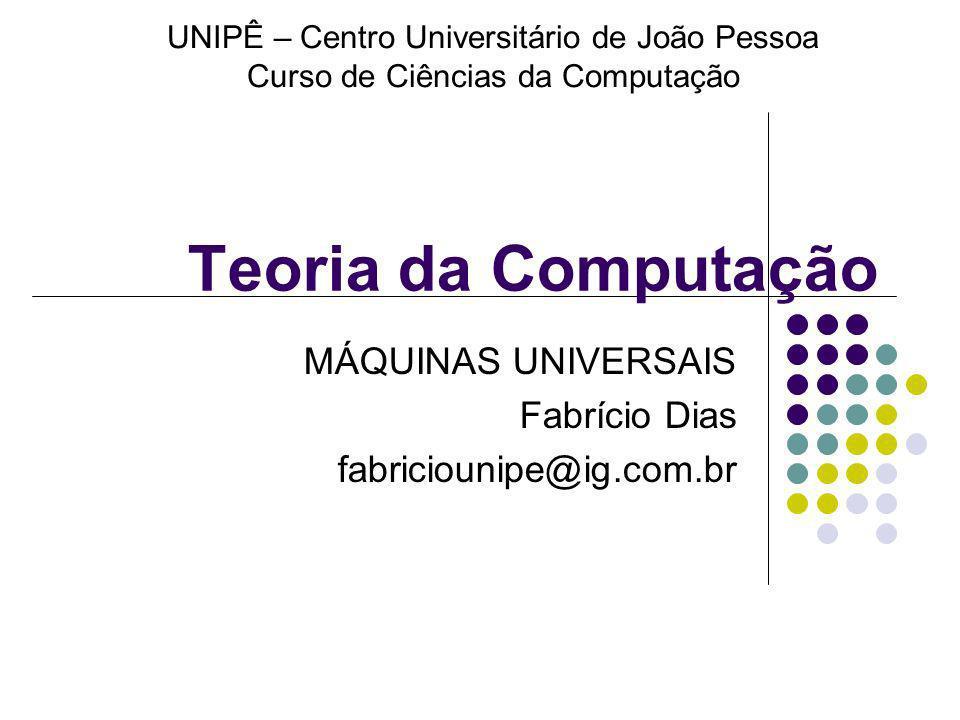 MÁQUINAS UNIVERSAIS Fabrício Dias fabriciounipe@ig.com.br
