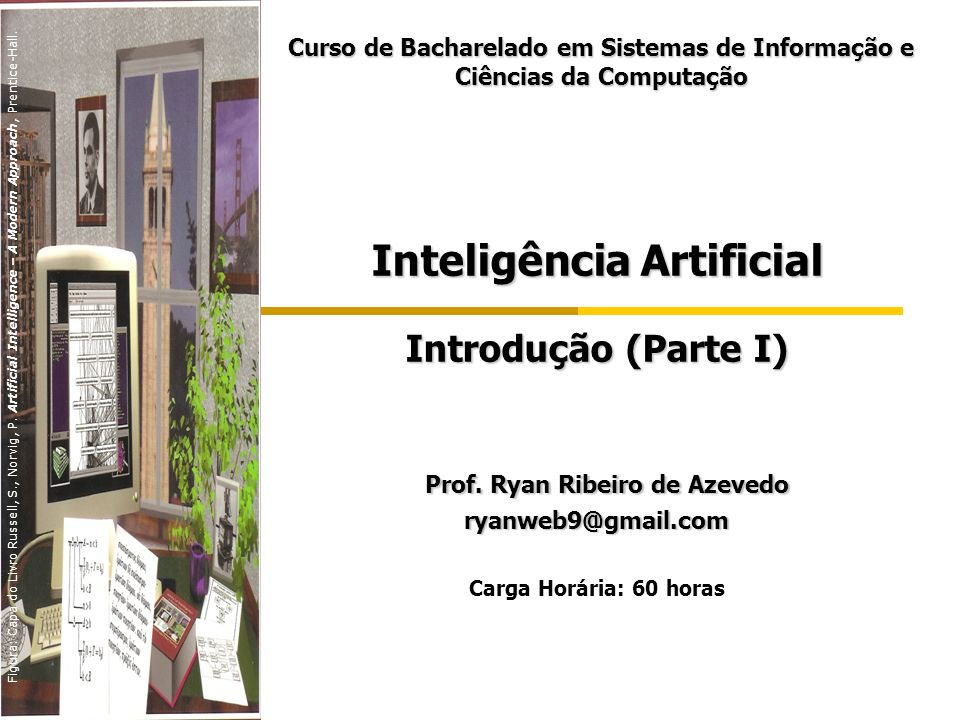 Inteligência Artificial Prof. Ryan Ribeiro de Azevedo