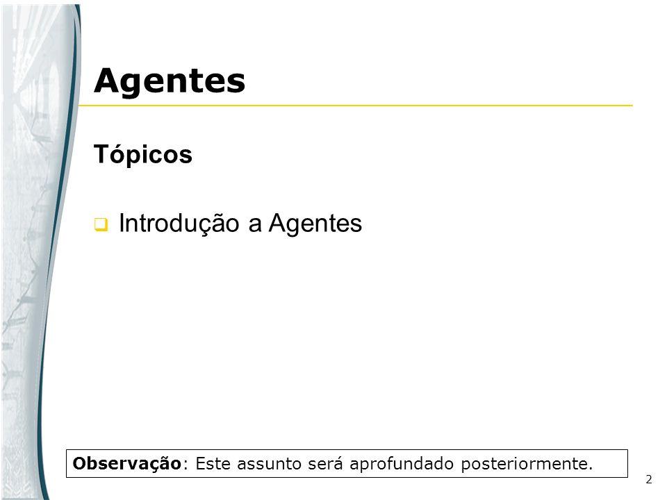 Agentes Tópicos Introdução a Agentes