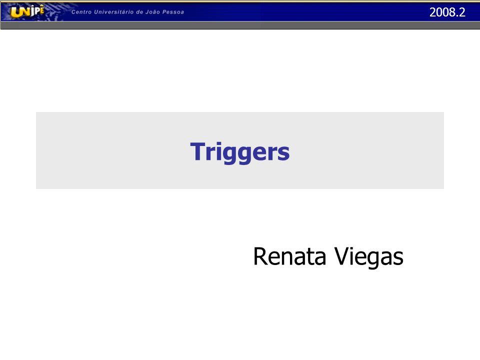 Triggers Renata Viegas