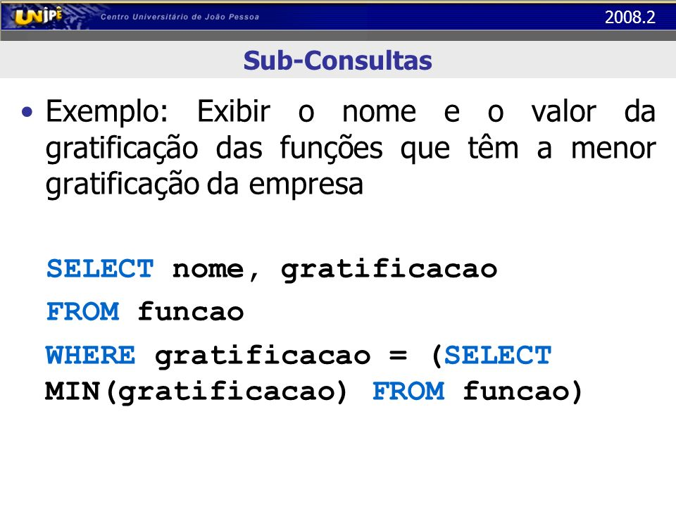 SELECT nome, gratificacao FROM funcao