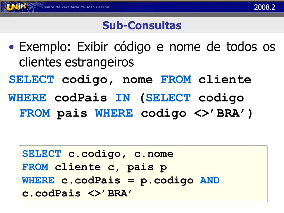 Exemplo: Exibir código e nome de todos os clientes estrangeiros