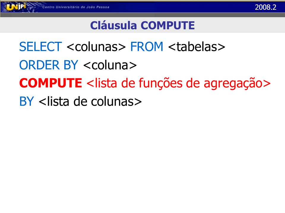SELECT <colunas> FROM <tabelas> ORDER BY <coluna>