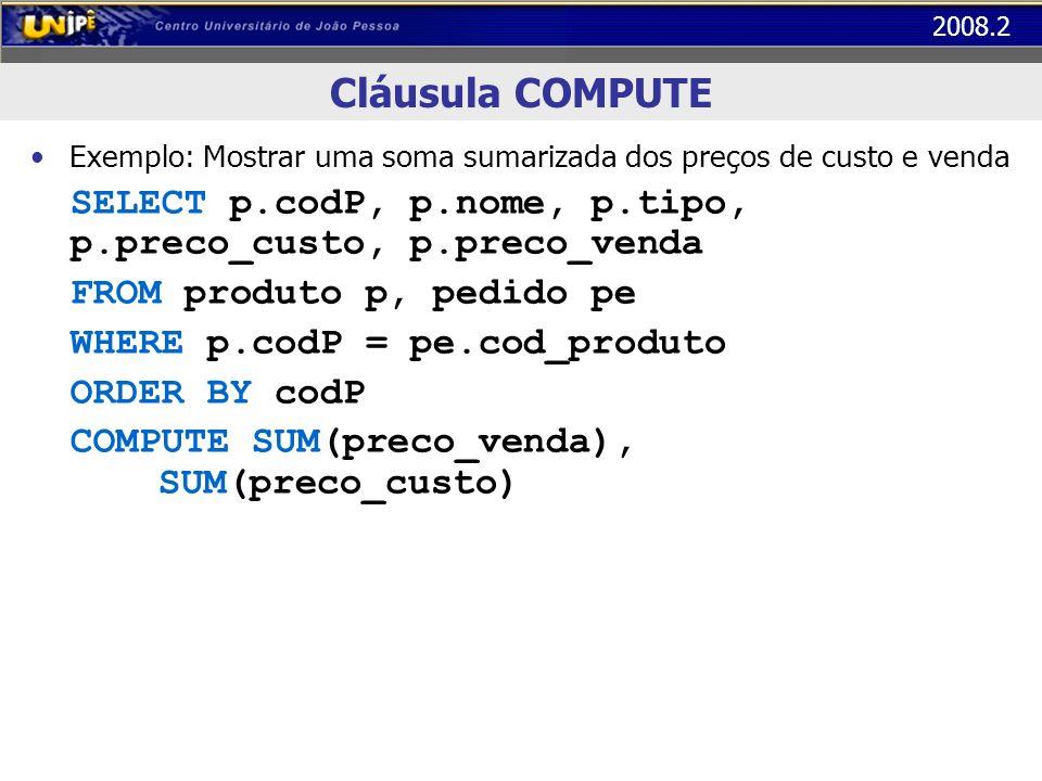 Cláusula COMPUTE FROM produto p, pedido pe