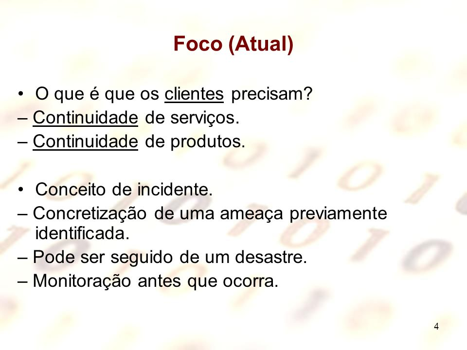 Foco (Atual) O que é que os clientes precisam