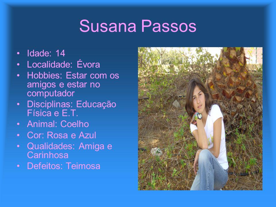 Susana Passos Idade: 14 Localidade: Évora