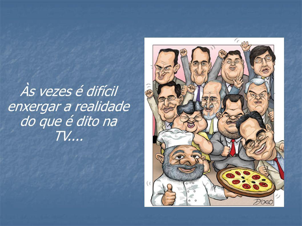 Às vezes é difícil enxergar a realidade do que é dito na TV....