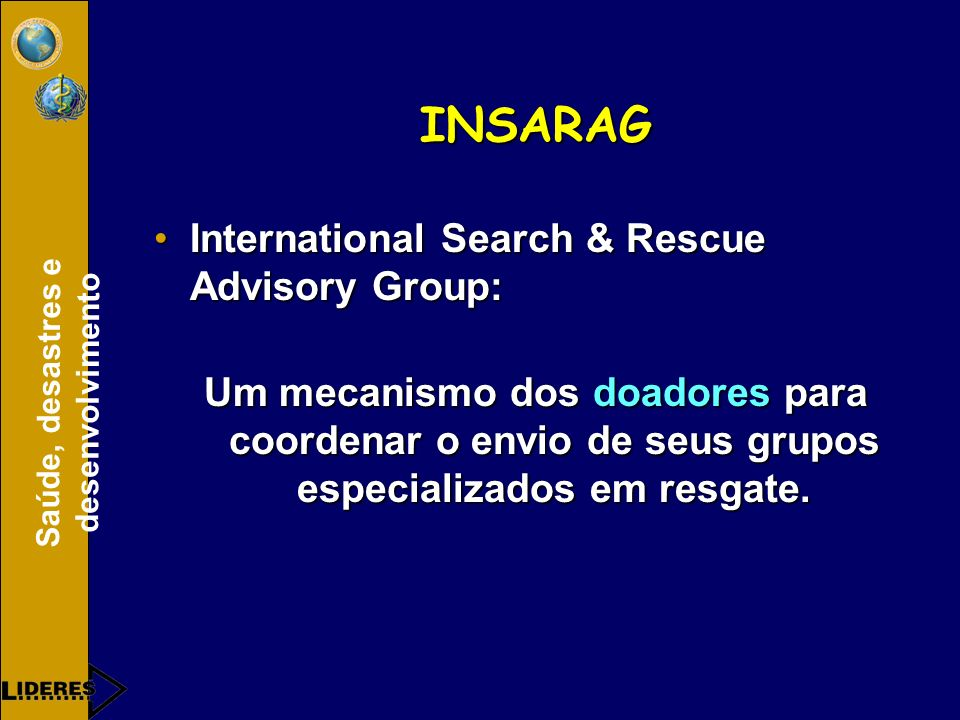 INSARAG International Search & Rescue Advisory Group:
