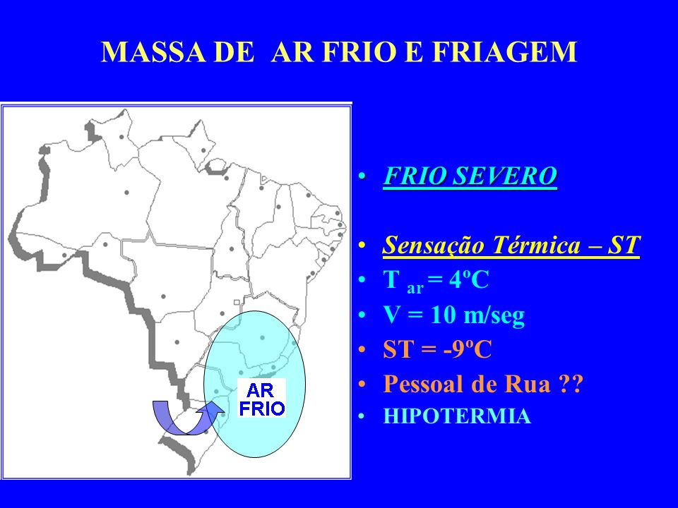 MASSA DE AR FRIO E FRIAGEM