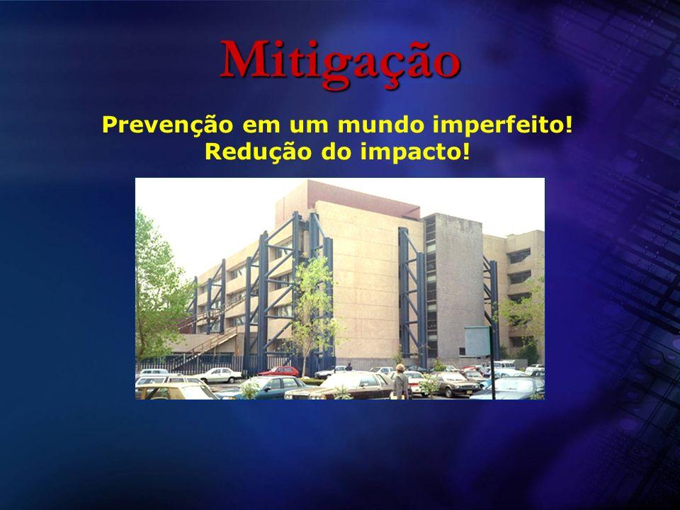 Prevenção em um mundo imperfeito! Redução do impacto!