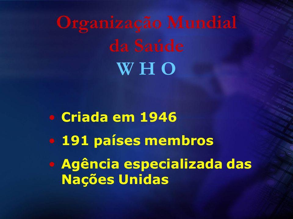 Organização Mundial da Saúde W H O