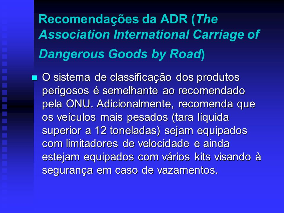 Recomendações da ADR (The Association International Carriage of Dangerous Goods by Road)
