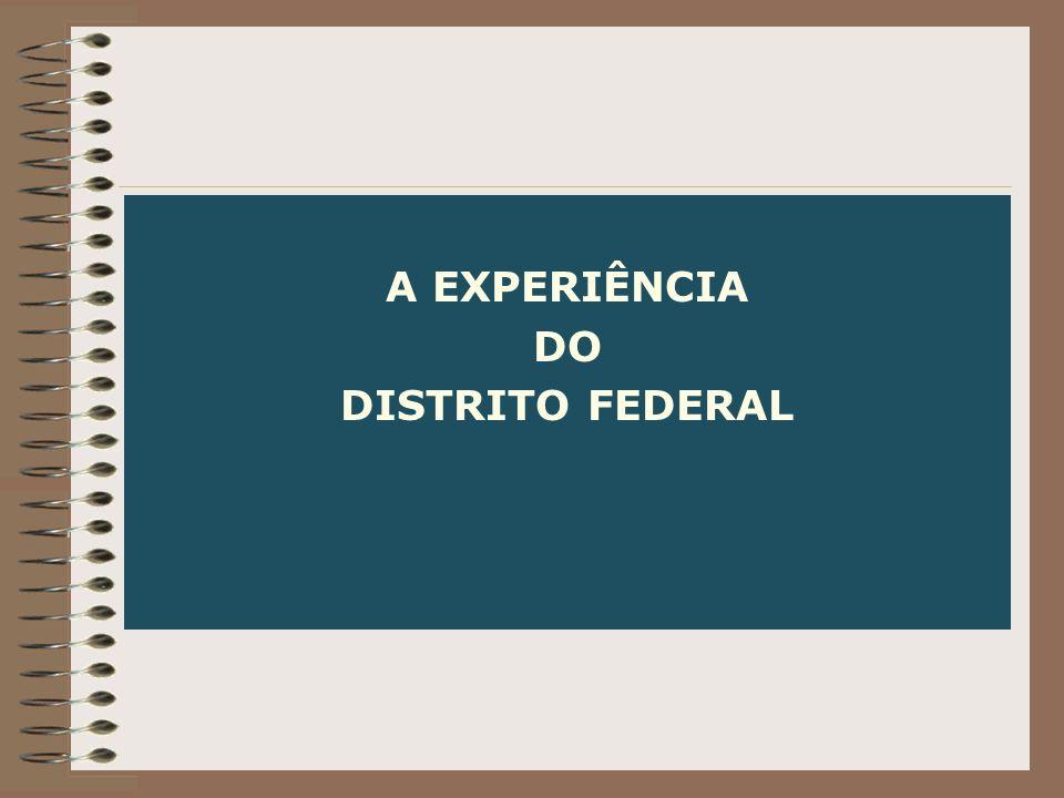 A EXPERIÊNCIA DO DISTRITO FEDERAL