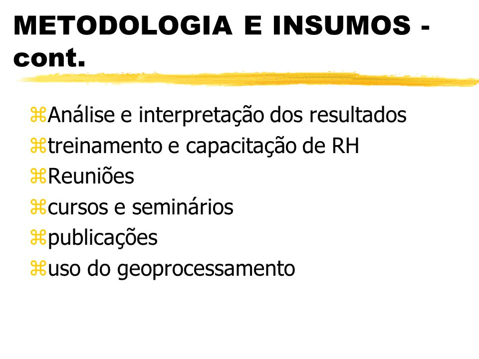 METODOLOGIA E INSUMOS - cont.