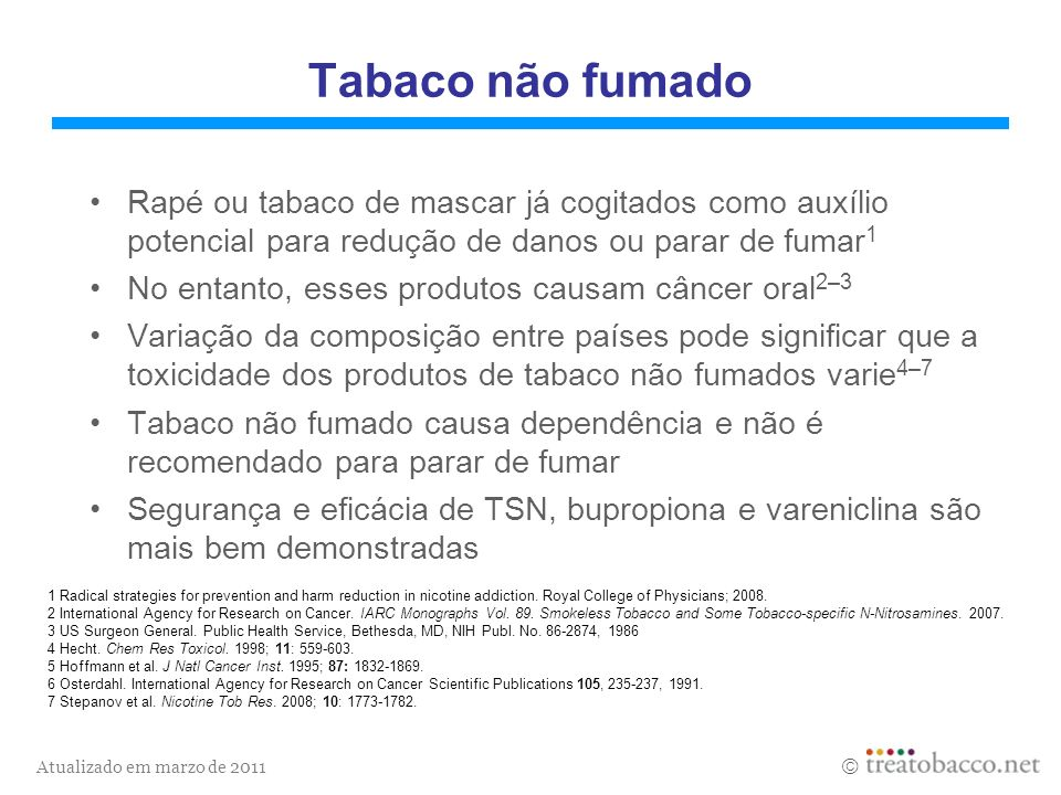 Tabaco não fumado Rapé ou tabaco de mascar já cogitados como auxílio potencial para redução de danos ou parar de fumar1.