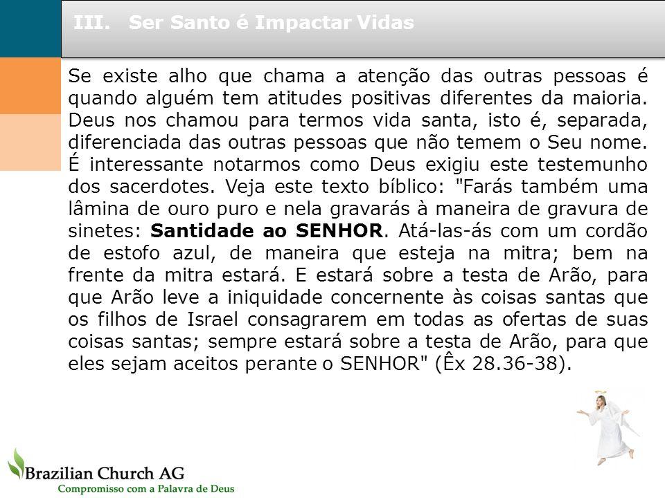 Ser Santo é Impactar Vidas