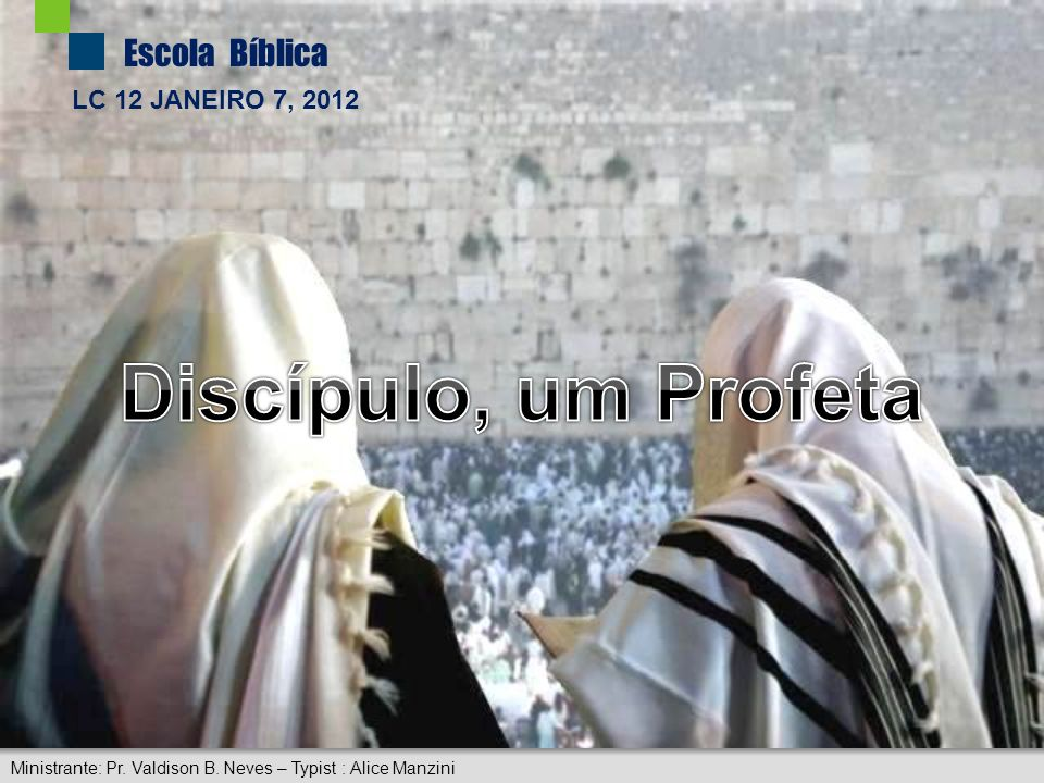 Discípulo, um Profeta LC 12 JANEIRO 7, 2012