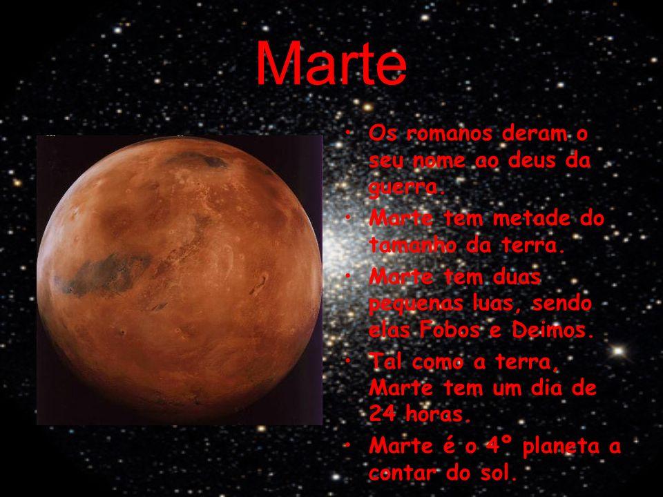 Marte Os romanos deram o seu nome ao deus da guerra.