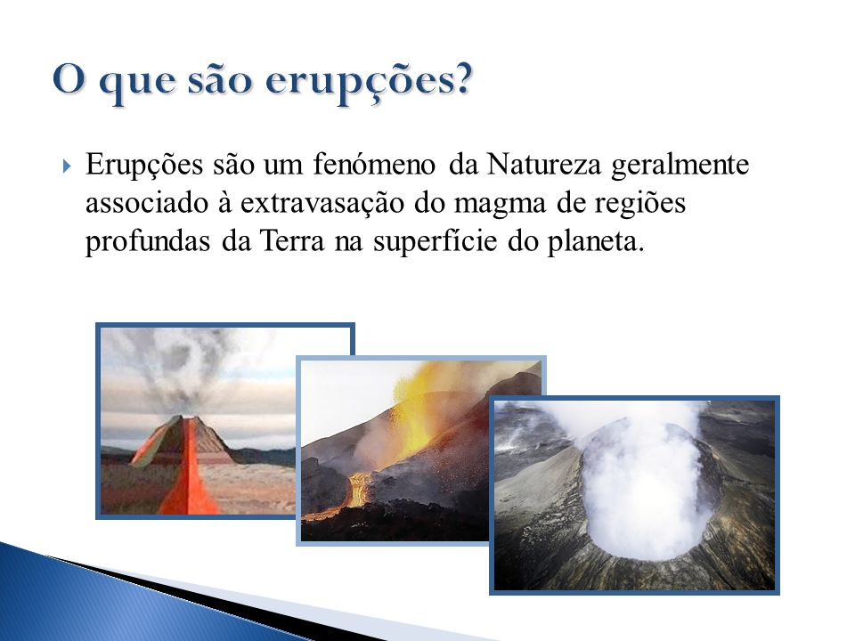 O que são erupções