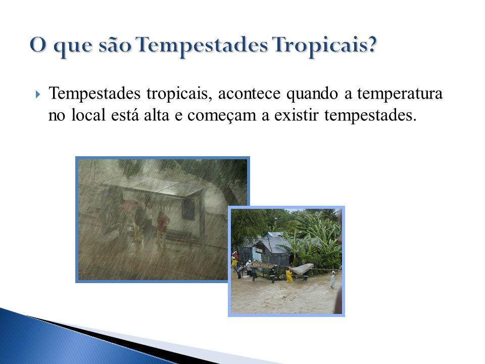 O que são Tempestades Tropicais