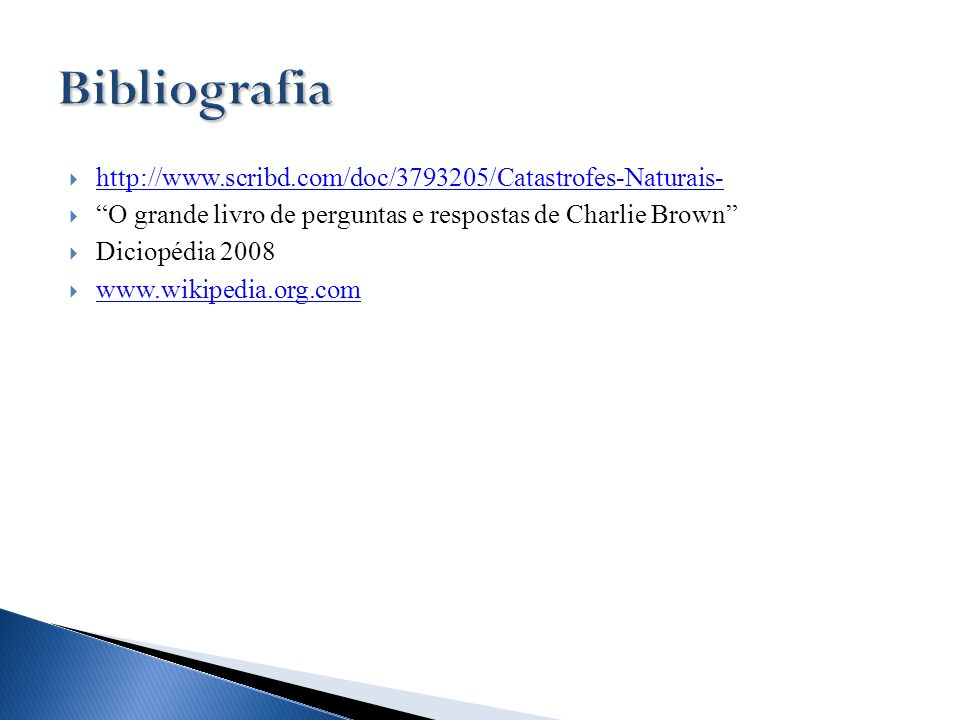 Bibliografia http://www.scribd.com/doc/3793205/Catastrofes-Naturais-