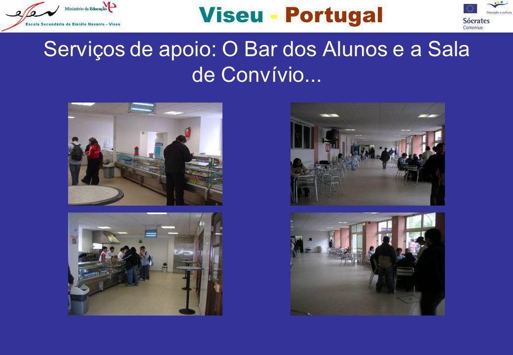 Serviços de apoio: O Bar dos Alunos e a Sala de Convívio...