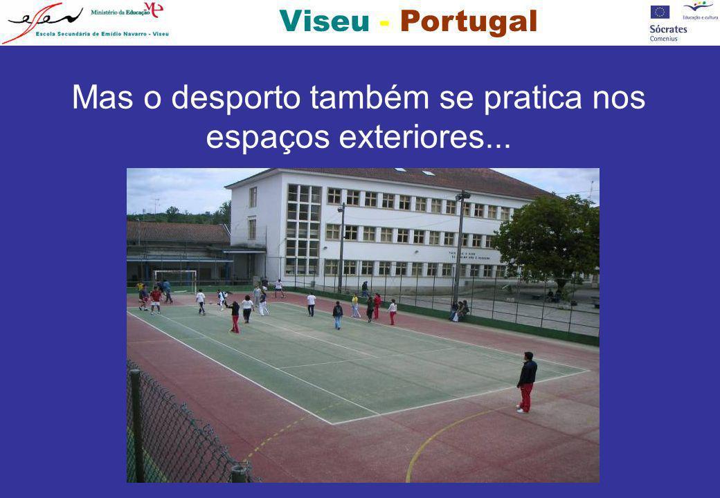 Mas o desporto também se pratica nos espaços exteriores...