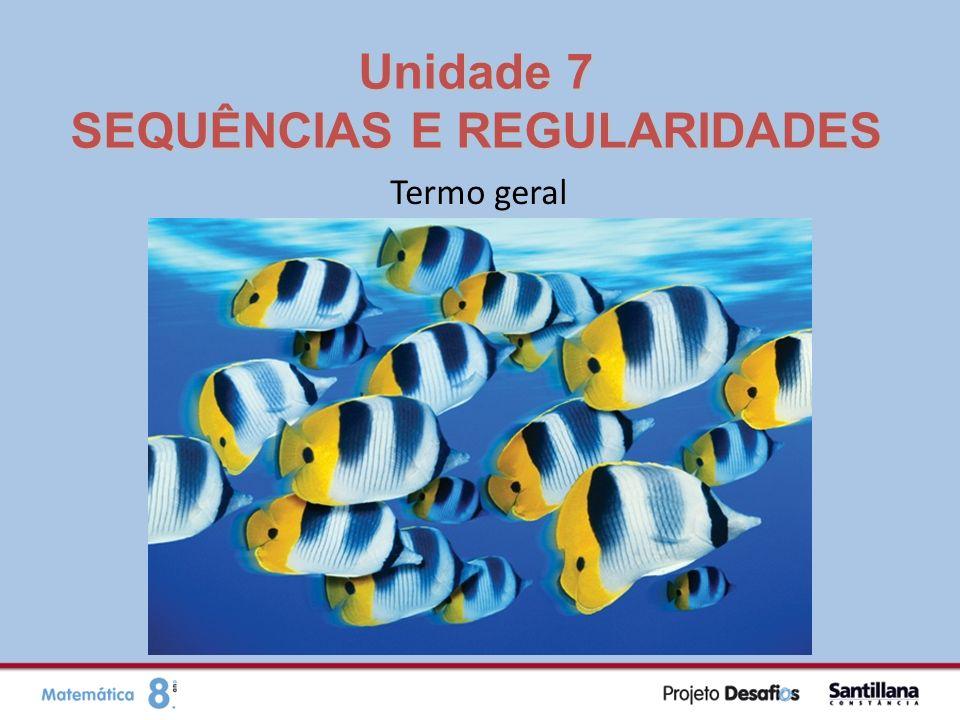 Unidade 7 SEQUÊNCIAS E REGULARIDADES